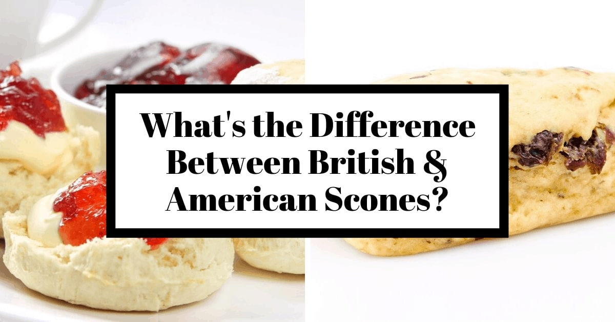 Why are British Scones so different to American Scones?